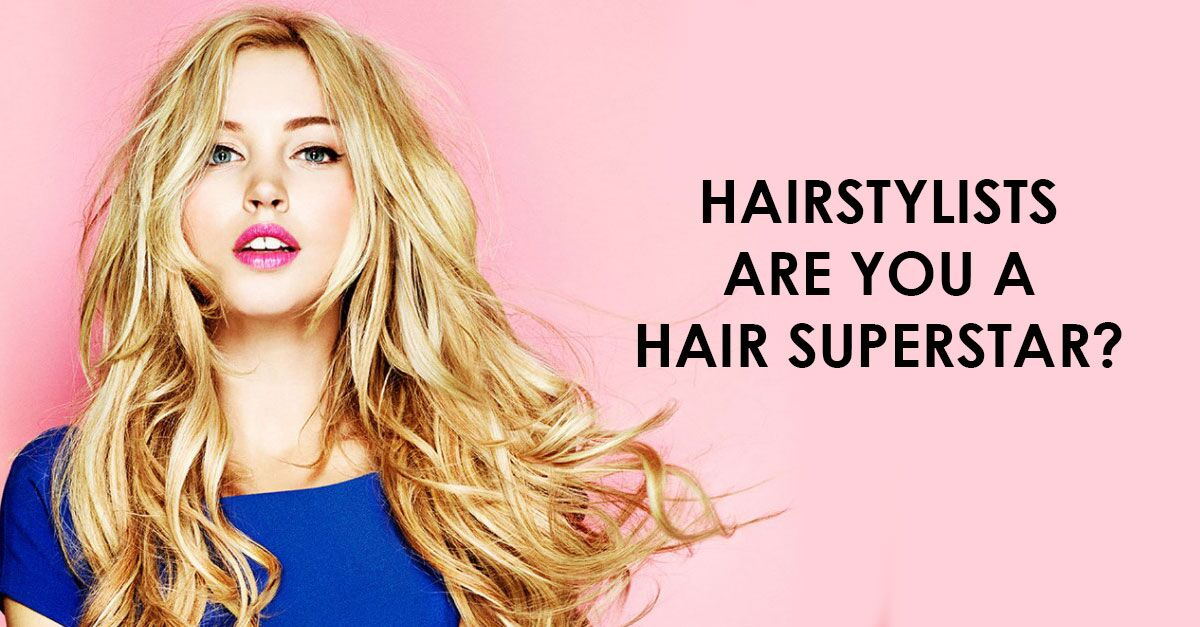 HAIRSTYLISTS-Are-you-a-Hair-Superstar